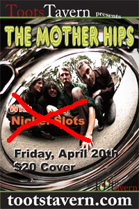 Poster for the show with The Mother Hips, with The Nickel Slots crossed out